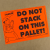 Do Not Double Stack/Break Pallet Labels - Butt Cut